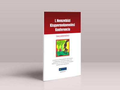 Nemzetközi Kisgyermeknevelési Konferencia Tanulmánykötet